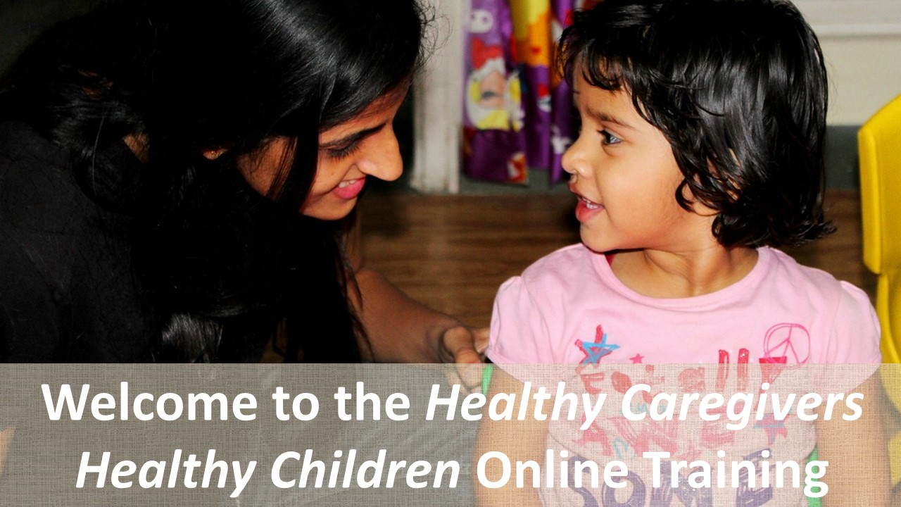 Welcome to the Healthy Caregivers Healthy Children Online Training