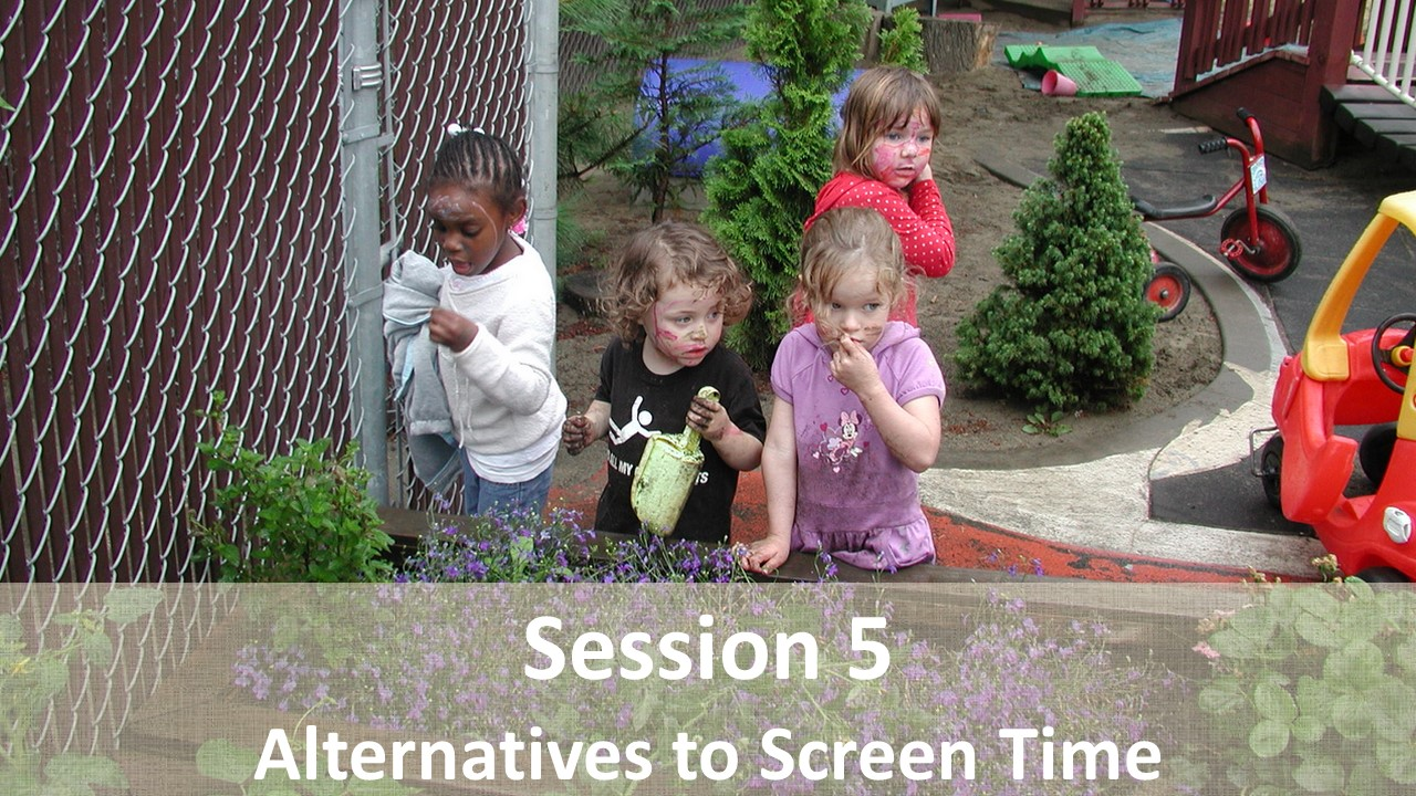 Session 5: Screen Time